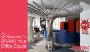 Reasons To Brand Office Space - Vision Branding Solutions
