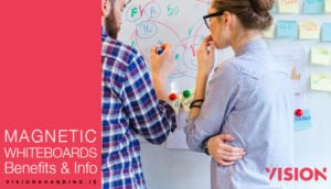 Magnetic Whiteboards Benefits and Info - Vision Branding
